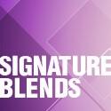 Signature blends